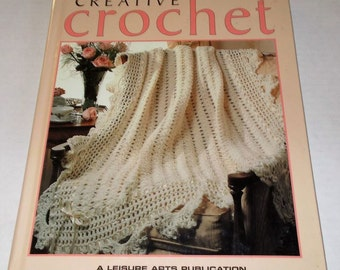 Creative Crochet Pattern Book by Leisure Arts/144 pages in hardcover