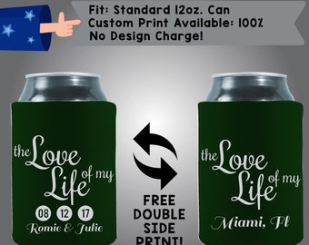 The Love of my Life Date Name City State Collapsible Neoprene Can Cooler Double Side Print (W12)