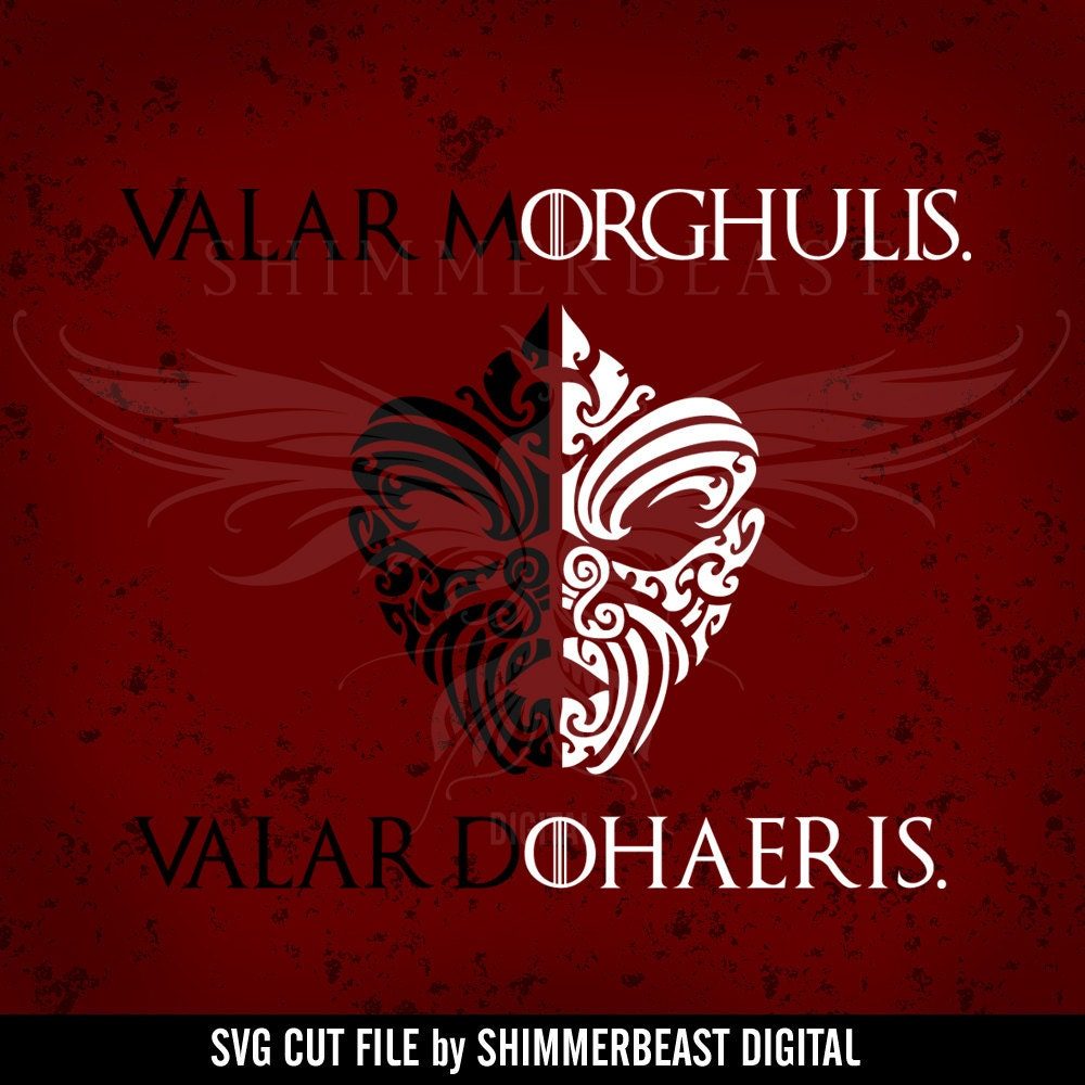 game of thrones svg valar morghulis valar dohaeris svg