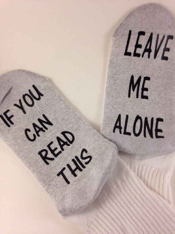Sock if you can read this... leave me alone