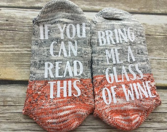 If you can read this bring me wine socks in gray, orange, and blue