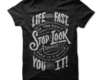 LIFE MOVES Pretty Fast T-shirt,life moves fast tees,stop look around tee,enjoy life t-shirt,lover of life gift t-shirt,about life tees