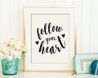 Follow Your Heart Printable, Inspirational Art,  Printable Art, Wall Décor, Printable Quote, Printable
