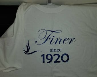 Finer since 1920 Shirt