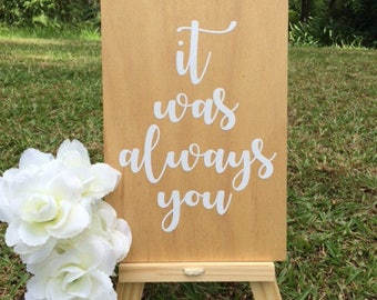 Wedding Sign, It was always you, wedding welcome, wedding signage