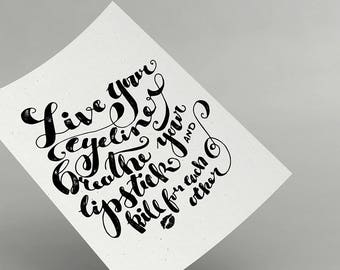 Live Your Eyeliner - Beauty Quote - Printable - Make-Up Hand-lettered Artwork - Hand-lettering Beauty Inspirational Quote