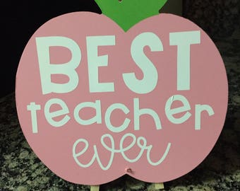Best Teacher Ever Desk Sign