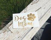 Dog Mom Decal - Vinyl Decal