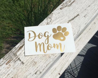 Dog Mom Decal - Vinyl Decal