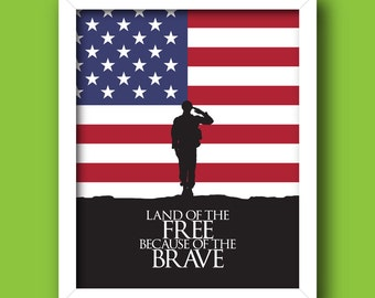 Land of the FREE because of the BRAVE – Patriotic Printable, 4th of July, USA *Instant download* [5x7, 8x10, 11x14] Digital Print