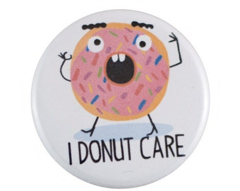 "I Donut Care 1.25"" Button Pin"