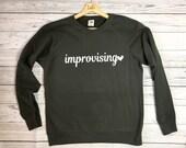 Improvising top slogan top sweatshirt funny womens top raglan top