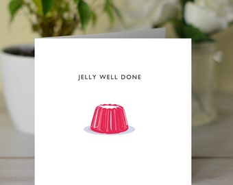 Jelly Well Done
