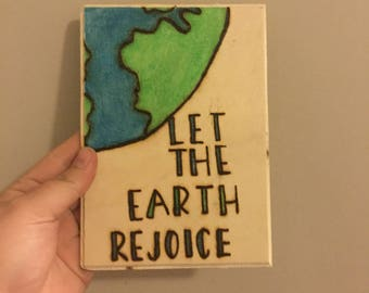 Let the Earth Rejoice wood burning