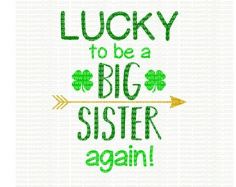 Big Sister SVG, cutting file, big sister, vinyl file, svg, st patricks, svg file cameo file, big sister file, cricut, being promoted, again