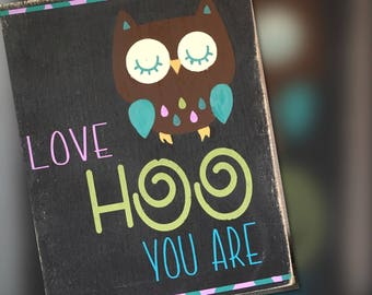 Love HOO you are Sign