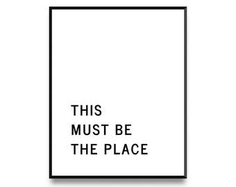 This Must Be The Place, Typography Print, Quote Print, Printable Art, Art Prints, Scandinavian Print, Wall Art, Affiche Scandinave, Nordic