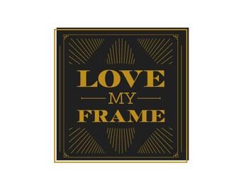Love My Frame