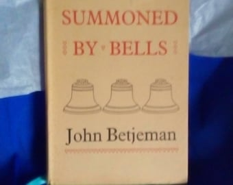 Summoned By Bells, by John Betjeman. First edition. Autobiography in blank verse, 1960.