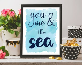 You, me, and the Sea - Printable Artwork - Download and Print it Yourself - Watercolor Wash