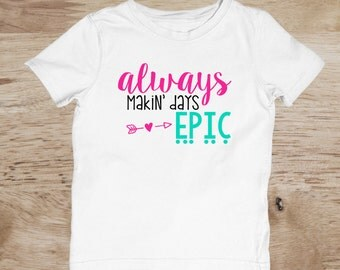 Baby epic always making days epic onesie age one two three four five toddler cotton tee shirt