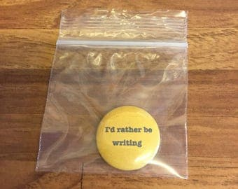 2.5cm - I'd rather be writing badge