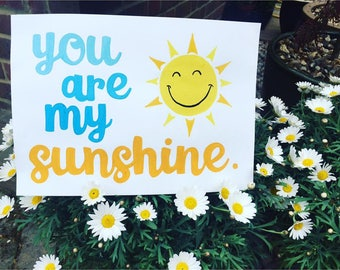 A4 Hand Painted 'You Are My Sunshine' Quote