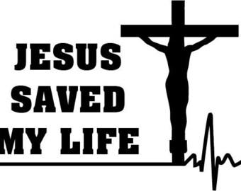 Jesus saved my life 6 x 6 vinyl decal