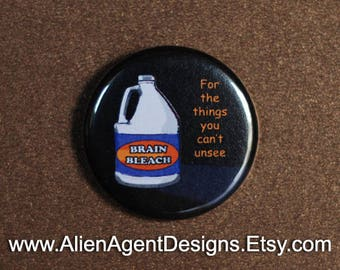 Brain Bleach: For the Things You Can't Unsee - Pinback Button Badge