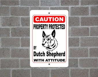 Property protected by Dutch Shepherd guard dog warning yard fence breed metal aluminum sign