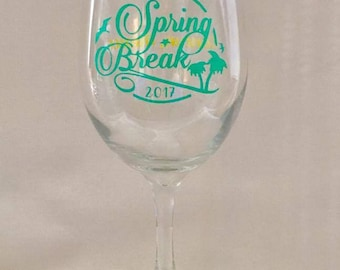Spring Break Wine Glass/Spring Break/2017/Customized/Personalized/Gift for Her