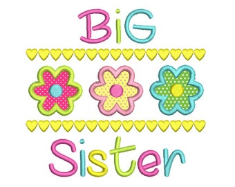 Big Sister Applique Embroidery Design, Floral Machine Embroidery, Big Sister Embroidery, 4x4, 5x7, 6x10, INSTANT DOWNLOAD, No: FA539-13