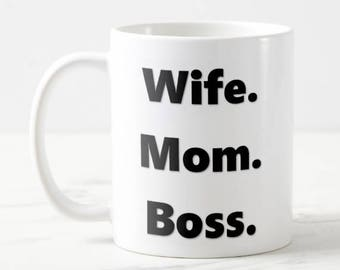 11oz Wife Mom Boss Unique Mug Quote Mug Perfect Mother's Day Gift Present For Her Mom Gift Under 20