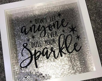 Don't Let Anyone Dull Your Sparkle Frame