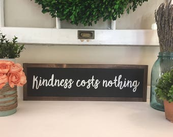 Kindness costs nothing wood sign / wood sign / home decor / handmade