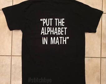 Funny Math Shirt, Algebra Shirt, Joke Shirt, Engineering Shirt, Science Shirt, Gag Gift, Teacher Gift, Professor Shirt, Teacher Shirt, Grad
