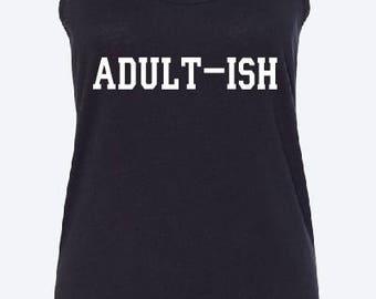 Adult-ish Tank | ladies tank top | funny tank top | gym shirt | work out tank top