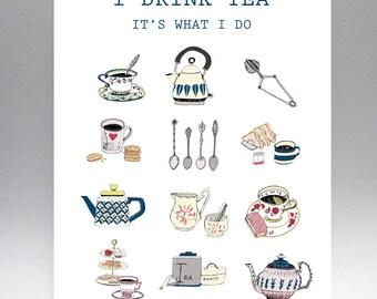 Tea print, tea poster, I drink tea, wall art, wall decor, illustration, drawing, print, original art print