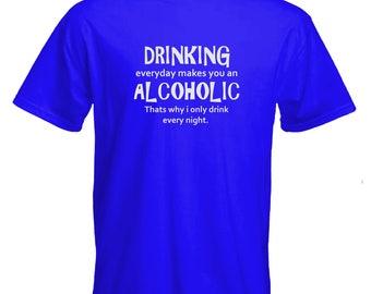Funny Tshirt-alcoholic Tee-drinking every day Tshirt-festival Tshirt-beachwear-slogan Tee-statement tshirt-mens short sleeved Tee-