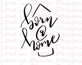 Born @ Home SVG