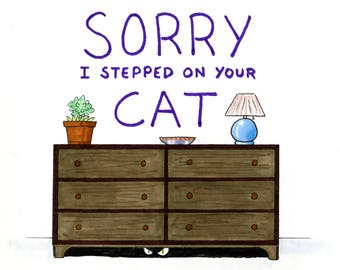 Sorry I Stepped On Your Cat