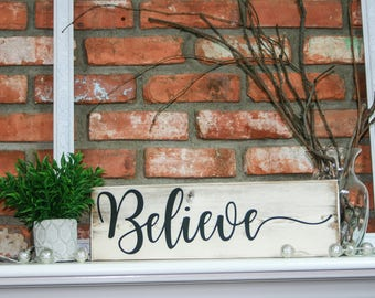 Believe Wood Sign, Custom Wood Sign, Rustic Sign, Home Decor
