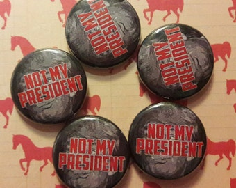 NOT MY PRESIDENT 1-Inch Button