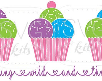 Young Wild & Three Cupcakes INSTANT DOWNLOAD svg Cut File, Includes COMMERCIAL Use for Electric Cutting Machines, Cricut, Silhouette