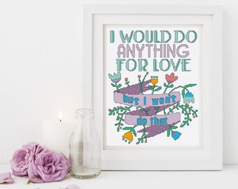 Funny Cross Stitch Pattern Modern Cross Stitch Pattern Anything For Love Meatloaf Beginner Cross Stitch Pattern Embroidery Pattern DIY