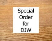 Special Order for DJW
