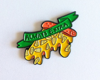 Always Extra pineapple pizza pin