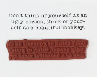 Don't Think Of Yourself As An Ugly Person Beautiful Monkey - Altered Attic Rubber Stamp - CLEARANCE - Funny Sarcasm Quote Greeting Art Craft