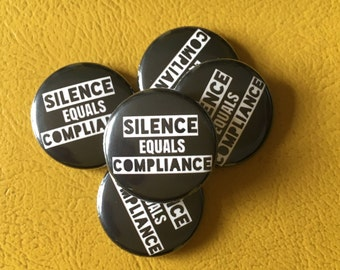 """silence equals compliance 1"""" button"""