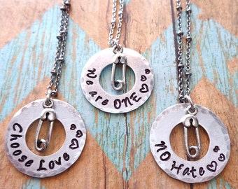 Unify Necklace- Choose Love No Hate We are One Peace Solidarity -Love Mantra Custom Washer Necklace Safety Pin You are Safe with me-S245